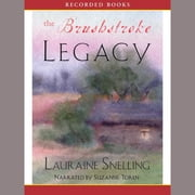 The Brushstroke Legacy audiobook by Lauraine Snelling