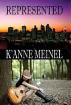Represented ebook by K'Anne Meinel