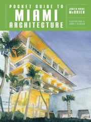 Pocket Guide to Miami Architecture (Norton Pocket Guides) ebook by Judith Paine McBrien,John F. DeSalvo