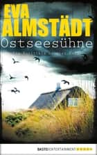 Ostseesühne - Pia Korittkis neunter Fall eBook by Eva Almstädt