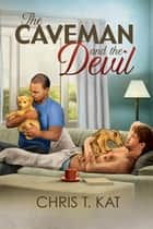 The Caveman and the Devil ebook by Chris T. Kat