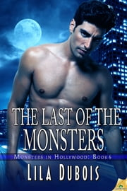 The Last of the Monsters ebook by Lila Dubois