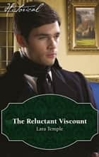 The Reluctant Viscount ebook by Lara Temple