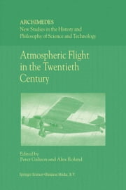 Atmospheric Flight in the Twentieth Century ebook by A. Roland,Peter Galison