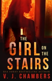 The Girl on the Stairs ebook by V. J. Chambers