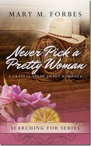 Never Pick a Pretty Woman ebook by Mary M. Forbes