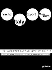 Yacht'n Italy Export Museum. Il Mediterranean Style 1999-2015. Volume III ebook by Massimo Musio-Sale,Pier Federico Caliari