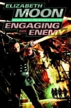 Engaging The Enemy - Vatta's War: Book Three eBook by Elizabeth Moon