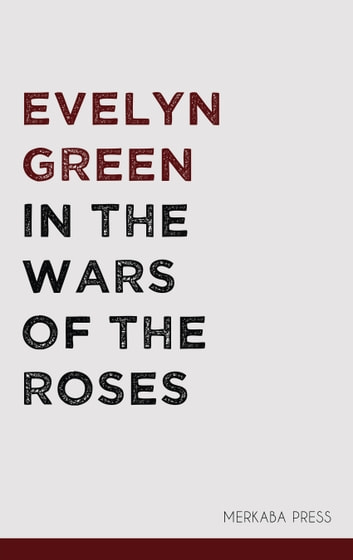 In the Wars of the Roses ebook by Evelyn Green