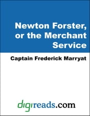 Newton Forster, or the Merchant Service ebook by Marryat, Captain Frederick