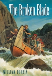 The Broken Blade ebook by William Durbin
