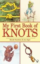 My First Book of Knots ebook by Berndt Sundsten, Jan Jäger