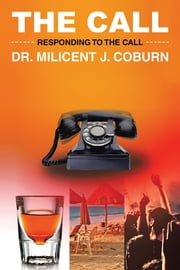THE CALL - RESPONDING TO THE CALL ebook by DR. MILICENT J. COBURN