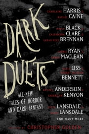 Dark Duets - All-New Tales of Horror and Dark Fantasy ebook by Christopher Golden