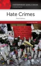 Hate Crimes: A Reference Handbook, 3rd Edition ebook by Donald Altschiller