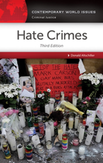 Hate Crimes: A Reference Handbook, 3rd Edition - A Reference Handbook ebook by Donald Altschiller