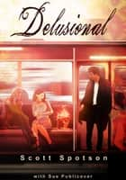 Delusional ebook by Scott Spotson