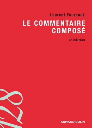Le commentaire composé eBook by Laurent Fourcaut