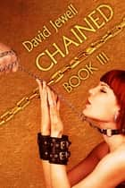 Chained - Book 3 ebook by David Jewell