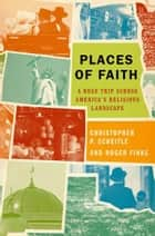 Places of Faith ebook by Christopher P. Scheitle,Roger Finke