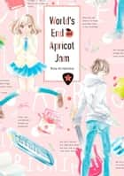 World's End and Apricot Jam 1 ebook by Rila Kirishima, Rila Kirishima