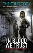 In Blood We Trust ebook by Christine Cody