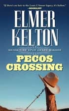Pecos Crossing ebook by Elmer Kelton