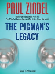 The Pigman Legacy (Sequel to The Pigman) ebook by Paul Zindel