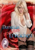 Danielas sexuelles Erwachen ebook by Morgan Boyd