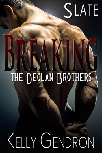 SLATE (Breaking the Declan Brothers, #2) ebook by Kelly Gendron