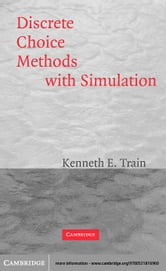 Discrete Choice Methods with Simulation ebook by Train, Kenneth E.