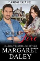 Into the Fire ebook by Margaret Daley