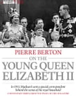 Pierre Berton on the Young Queen Elizabeth II