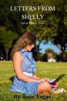Letters from Shelly ebook by Joan Vegas