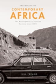 The Making of Contemporary Africa - The Development of African Society since 1800 ebook by Bill Freund