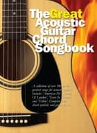 The Great Acoustic Guitar Chord Songbook ebook by Wise Publications