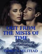 Out from the Mists of Time: Four Historical Romances ebook by Doreen Milstead