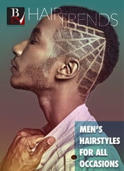 Men's Hairstyles for All Occasions ebook by Bound for Style