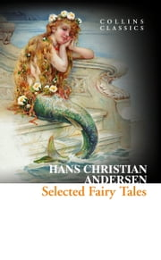 Selected Fairy Tales (Collins Classics) ebook by Hans Christian Andersen