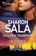 Deadlier Than the Male - The Fiercest Heart\Lethal Lessons ebook by Sharon Sala, Colleen Thompson