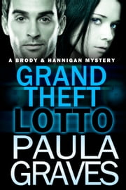 Grand Theft Lotto ebook by Paula Graves