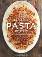 The Glorious Pasta of Italy ebook by Domenica Marchetti, France Ruffenach
