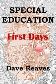 Special Education:First Days - Teaching Guides ebook by Dave Reaves
