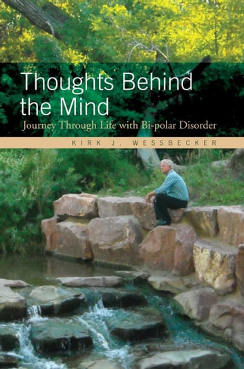 Thoughts Behind the Mind ebook by Kirk J. Wessbecker
