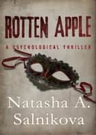 Rotten Apple - Suspense thriller ebook by Natasha A. Salnikova