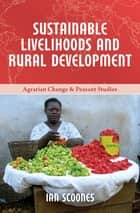 Sustainable Livelihoods and Rural Development ebook by Ian Scoones