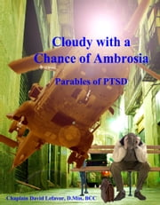 Cloudy with a Chance of Ambrosia - PTSD Parables ebook by David Lefavor