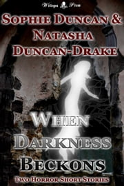 When Darkness Beckons ebook by Sophie Duncan,Natasha Duncan-Drake