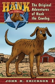 The Original Adventures of Hank the Cowdog ebook by John R. Erickson,Gerald L. Holmes