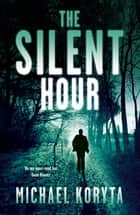 The Silent Hour - Lincoln Perry 4 eBook by Michael Koryta